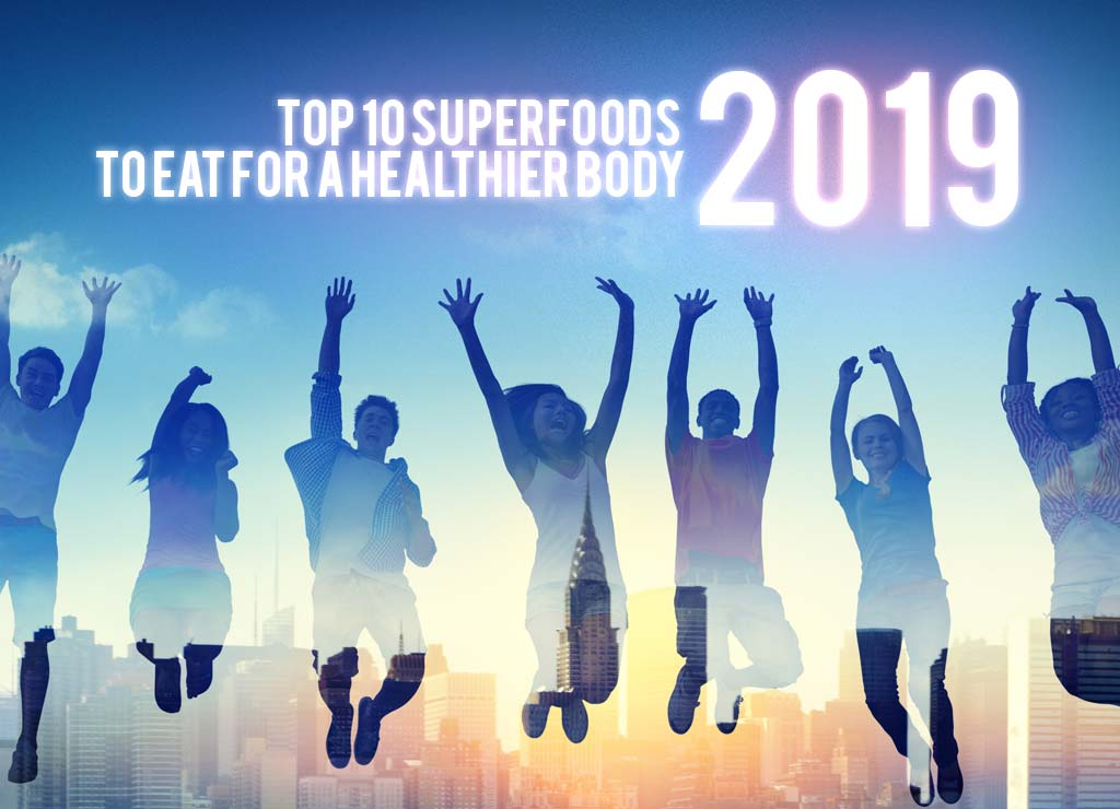 Men-And-Womens-Top-10-Superfoods-To-Eat-For-A-Healthier-Body-In-2019