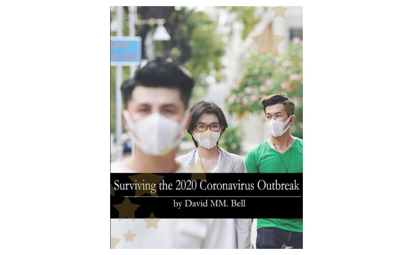 2020 CoronaVirus Survival Guide: David Bell's COVID-19 Virus Outbreak Tips
